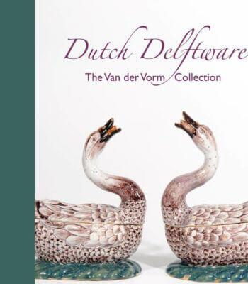Dutch Delftware – The Van Der Vorm Collection