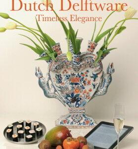 Dutch Delftware. Timeless Elegance