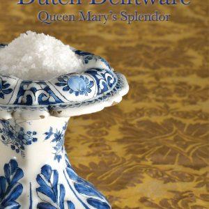 Dutch Delftware, Queen Mary's Splendor