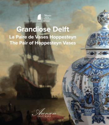 Grandiose Delft, La Paire De Vases Hoppesteyn; The Pair Of Hoppesteyn Vases
